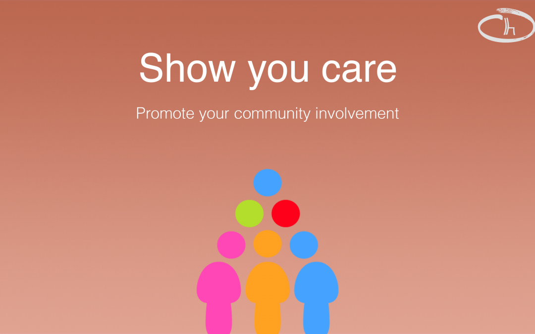 Show you care: Promote your community involvement